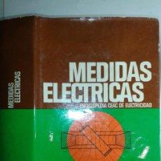Libros de segunda mano: MEDIDAS ELÉCTRICAS 1984 JOSÉ RAMÍREZ VÁZQUEZ 1ª EDICIÓN CEAC ENCICLOPEDIA DE ELECTRICIDAD. Lote 191717973