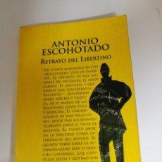 Libros de segunda mano: RETRATO DEL LIBERTINO - ANTONIO ESCOHOTADO (2001 ESPASA). Lote 191722207