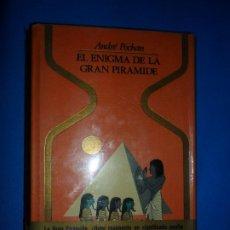 Livres d'occasion: EL ENIGMA DE LA GRAN PIRÁMIDE, ANDRÉ POCHAN, ED. PLAZA Y JANÉS. Lote 191729378
