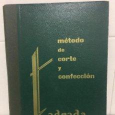 Libros de segunda mano: METODO DE CORTE Y CONFECCION T.ADRADA, EDICION DE 1971. Lote 191732481