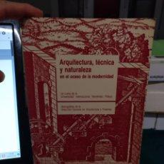 Libros de segunda mano: ARQUITECTURA, TÉCNICA Y MODERNIDAD. MOP 1984. Lote 191740842