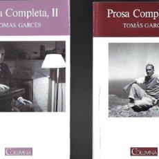 Libros de segunda mano: PROSA COMPLETA / TOMÀS GARCÉS. 2 VOLS. BCN : COLUMNA, 1988-1991. 20X14CM. 288+488 P.. Lote 191765082
