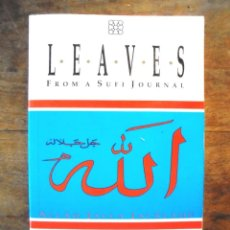 Libros de segunda mano: LEAVES FROM SUFI JOURNAL SHAYKH FADHLALLA HAERI 1988 IMPECABLE 1ª ED ELEMENT BOOKS LIMITED. Lote 191810780
