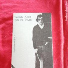 Libros de segunda mano: LITERATURA EXTRANJERA. SIN PLUMAS. WOODY ALLEN. Lote 191838683