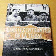 Libros de segunda mano: DINS LES ENTRANYES DE LA TERRA. LA MINA DE SELVA I L'OFICI DE MINER (BARTOMEU BATEU / C. PERICÀS). Lote 191843182