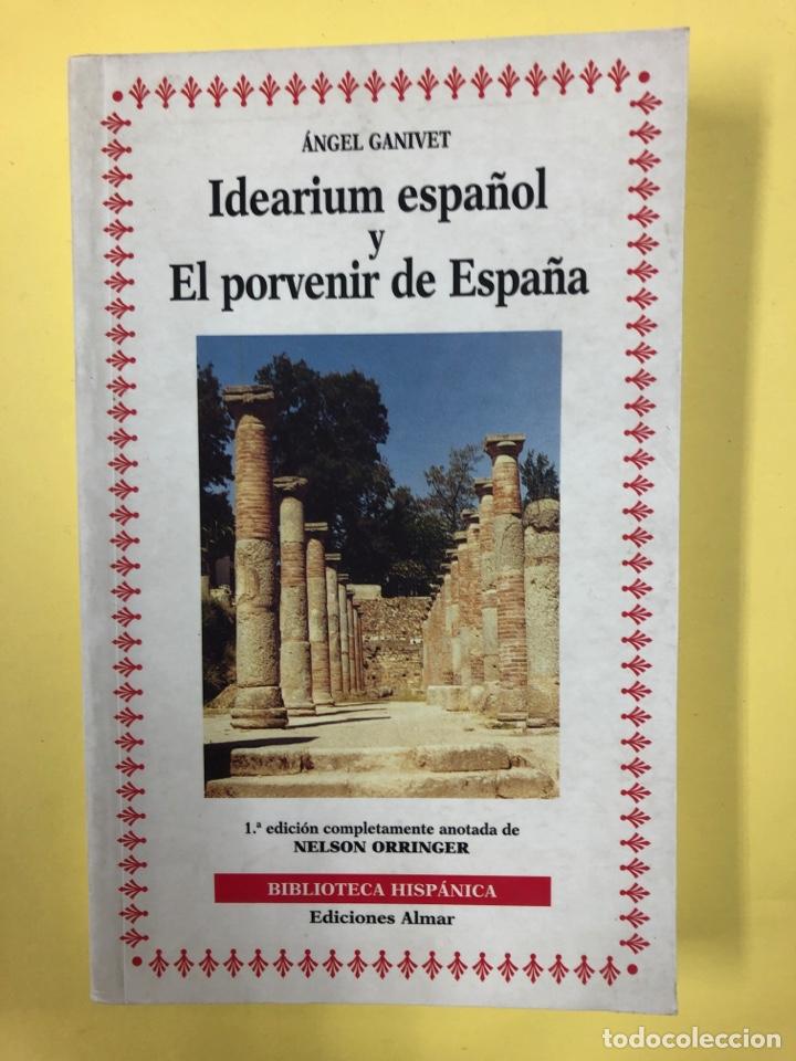 IDEARIUM ESPAÑOL Y EL PORVENIR DE ESPAÑA - A. GANIVET - ALMAR 1ª EDICION DE NELSON ORRINGER 1999 (Libros de Segunda Mano (posteriores a 1936) - Literatura - Otros)