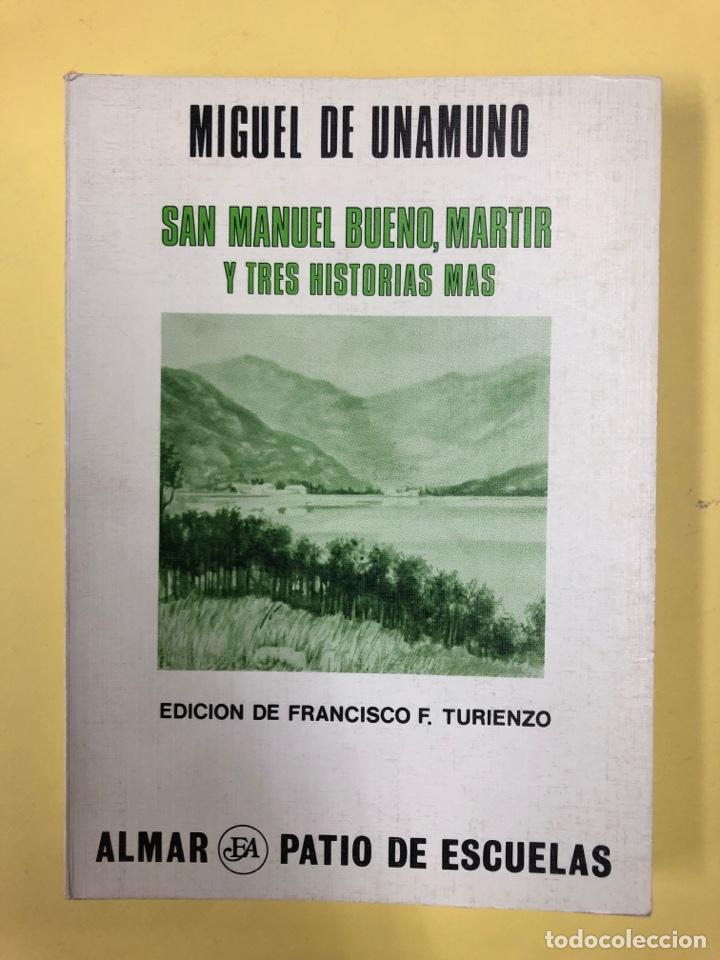 SAN MANUEL BUENO, MARTIR Y TRES HISTORIAS MAS - UNAMUNO - EDICION DE F. TURIENZA - ALMAR 1978 (Libros de Segunda Mano (posteriores a 1936) - Literatura - Otros)