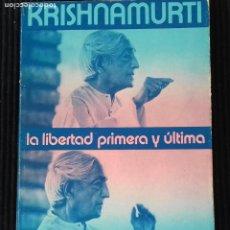 Libros de segunda mano: LA LIBERTAD PRIMERA Y ULTIMA. KRISHNAMURTI, EDHASA 1979.. Lote 191935303
