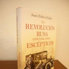 Livres d'occasion: JUAN ESLAVA GALÁN: LA REVOLUCIÓN RUSA CONTADA PARA ESCÉPTICOS (CÍRCULO DE LECTORES, 2017) PERFECTO. Lote 191968831