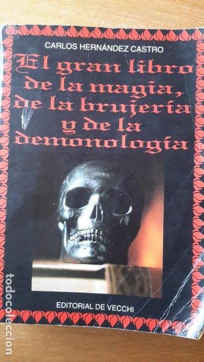 EL GRAN LIBRO DE LA MAGIA, DE LA BRUJERÍA Y DE LA DEMONOLOGÍA. CARLOS HERNÁNDEZ CASTRO. 1994. (Libros de Segunda Mano - Parapsicología y Esoterismo - Otros)