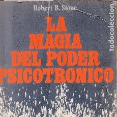 Libros de segunda mano: LA MAGIA DEL PODER PSICOTRÓNICO / ROBERT B. STONE. Lote 192007056