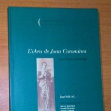 Libros de segunda mano: JOAN SOLÀ (ED.) - L'OBRA DE JOAN COROMINES. CICLE D'ESTUDIS I HOMENATGE. Lote 148572602