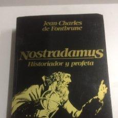 Libros de segunda mano: NOSTRADAMUS HISTORIADOR Y PROFETA JEAN CHARLES DE FONTBRUNE. Lote 192023391