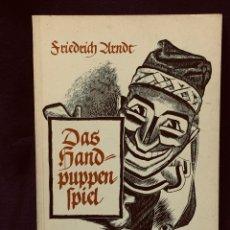 Libros de segunda mano: LIBRO ARNDT MARIONETAS ARTESANALES ALEMAN MARIONETTES DAS HAND PUPPEN SPIEL 1959 21X15CMS. Lote 192043415