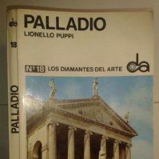 Libros de segunda mano: PALLADIO 1968 LIONELLO PUPPI 1ª EDICIÓN LOS DIAMANTES DEL ARTE Nº 18 TORAY / SADEA. Lote 192072760