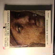 Libros de segunda mano: ITALIA 1400-1460. ECLOSIÓN DEL RENACIMIENTO. HEYDENREICH,LUDWIG H.. Lote 192073081