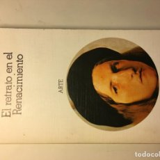 Libros de segunda mano: EL RETRATO EN EL RENACIMIENTO. JOHN POPE-HENNESSY. Lote 192075303