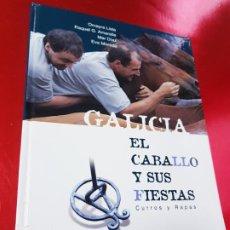 Libros de segunda mano: LIBRO-EL CABALLO Y SUS FIESTAS-CURROS Y RAPAS-GALICIA-OMAIRA LISTA++++-OCTO EUROPA-VER FOTOS. Lote 192102777