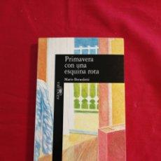 Libri di seconda mano: LITERATURA EXTRANJERA. PRIMAVERA CON UNA ESQUINA ROTA. MARIO BENEDETTI. Lote 192138786