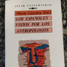 Libros de segunda mano: LOS ESPAÑOLES VISTOS POR LOS ANTROPOLOLOGOS. Lote 192146290