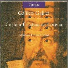 Libros de segunda mano: GALILEO GALILEI. CARTA A CRISTINA DE LORENA. ALIANZA UNIVERSIDAD. Lote 192170270
