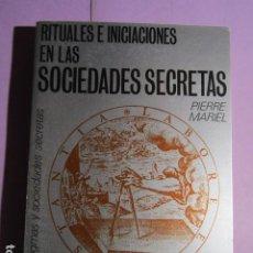 Libri di seconda mano: RITUALES E INICIACIONES EN LAS SOCIEDADES SECRETAS; MARIEL, PIERRE. Lote 192154097