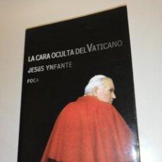 Livres d'occasion: JESUS YNFANTE , LA CARA OCULTA DEL VATICANO. Lote 192200140