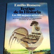 Libros de segunda mano: TESTIGO DE LA HISTORIA - EMILIO ROMERO. Lote 192213253