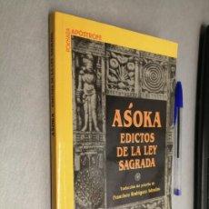 Libros de segunda mano: ASOKA EDICTOS DE LA LEY SAGRADA / EDICIONES APÓSTROFE 1ª EDICIÓN 2002. Lote 192223375