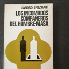Libros de segunda mano: LOS INCÓMODOS COMPAÑEROS DEL HOMBRE-MASA. SANDRO SPINSANTI. Lote 192224830