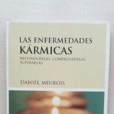 Libros de segunda mano: LAS ENFERMEDADES KÁRMIKAS. DANIEL MEUROIS. EDICIONES LUCIÉRNAGA, PRIMERA EDICIÓN, 2009.. Lote 192228511