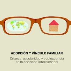 Libros de segunda mano: ADOPCIÓN Y VÍNCULO FAMILIAR. Lote 192229056