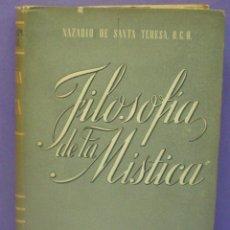 Libros de segunda mano: FILOSOFÍA DE LA MÍSTICA / ANÁLISIS DEL PENSAMIENTO ESPAÑOL - NAZARIO DE SANTA TERESA. Lote 192229163
