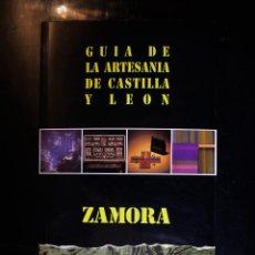 Livros em segunda mão: GUÍA DE LA ARTESANÍA DE CASTILLA Y LEÓN - ZAMORA. VARIOS AUTORES. ED. JCYL. VALLADOLID 1991. - VARIO. Lote 192258717