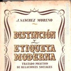 Libros de segunda mano: SÁNCHEZ MORENO : DISTINCIÓN Y ETIQUETA MODERNA (1943). Lote 192262270