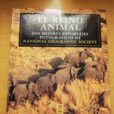 Libros de segunda mano: EL REINO ANIMAL. LOS MEJORES REPORTAJES FOTOGRÁFICOS DE NATIONAL GEOGRAPHIC SOCIETY. Lote 192291405