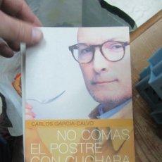 Libros de segunda mano: NO COMAS EL POSTRE CON CUCHARA, CARLOS GARCÍA-CALVO. L.20615. Lote 192312391