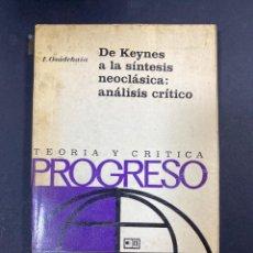 Libros de segunda mano: DE KEYNES A LA SINTESIS NEOCLASICA ; ANALISIS CRITICO. TEORIA Y CRITICA. PROGRESO. I. OSADCHAIA.1975. Lote 192315248