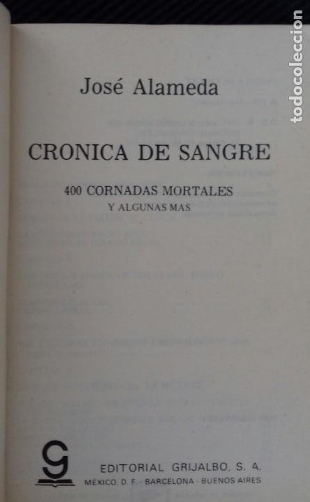Libros de segunda mano: CRONICA DE SANGRE. JOSE ALAMEDA. 400 CORNADAS MORTALES Y ALGUNA MAS.GRIJALBO 1981 - Foto 4 - 192320853