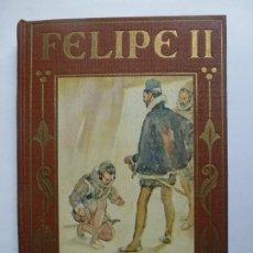 Livres d'occasion: FELIPE II. LOS GRANDES HOMBRES. Lote 192324877