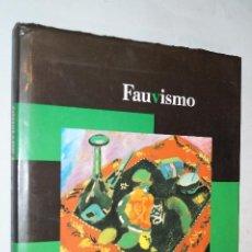 Libros de segunda mano: FAUVISMO.. Lote 192415391