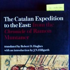 Libros de segunda mano: THE CATALAN EXPEDITION TO THE EAST: FROM THE CHRONCLE OF RAMON MUNTANER. Lote 192463220