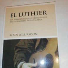 Libros de segunda mano: ALAIN WILLIAMSON, EL LUTHIER. Lote 192511000