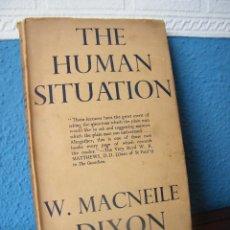 Libros de segunda mano: THE HUMAN SITUATION - W. MACNEILE DIXON - EDWARD ARNOLD - LONDRES (1944). Lote 192521167