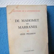 Libros de segunda mano: DE MAHOMET AUX MARRANES - LEÓN POLIAKOV - CALMANN-LÉVY - PARÍS (1961) - PRIMERA EDICIÓN - FRANCÉS. Lote 192522473