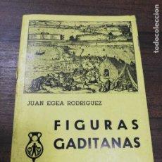 Libros de segunda mano: FIGURAS GADITANAS. JUAN EGEA RODRIGUEZ. EDICIONES DE LA CAJA DE AHORROS DE CADIZ. 1974.. Lote 192544848