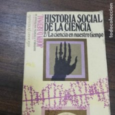 Libros de segunda mano: HISTORIA SOCIAL DE LA CIENCIA. LA CIENCIA EN NUESTRO TIEMPO. JOHN D. BERNAL.EDICIONES PENINSULA.1979. Lote 192545107