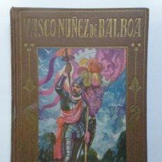 Livres d'occasion: LOS GRANDES HOMBRES. VASCO NUÑEZ DE BALBOA. . Lote 192545452