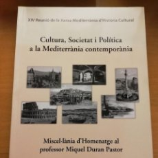 Libros de segunda mano: CULTURA, SOCIETAT I POLÍTICA A LA MEDITERRÀNIA CONTEMPORÀNIA (RAFEL PUIGSERVER / ELISABETH RIPOLL). Lote 192553318