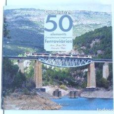 Libros de segunda mano: 50 ELEMENTS D'ARQUITECTURA I ENGINYERIA FERROVIÀRIES – COSSETÀNIA EDICIONS. Lote 192585876